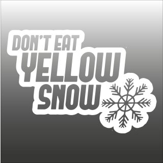 Dont eat Yellow Snow Aufkleber