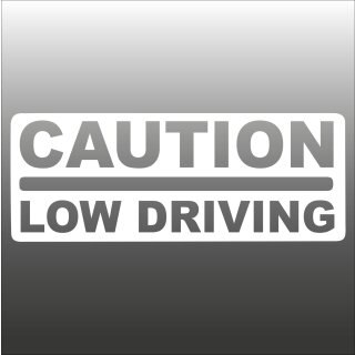 Caution Low Driving Aufkleber